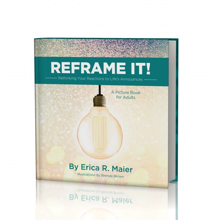Reframe It! By Erica R. Maier